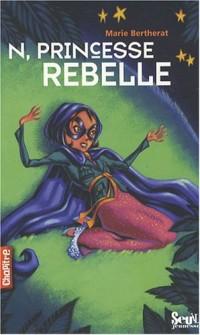 N, princesse rebelle