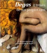 Degas A Travès De Sus Propios Ojos (en espagnol)