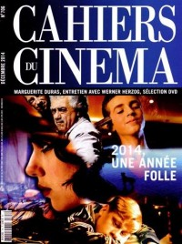Cahiers du cinéma, N° 706, Décembre 2014 : 2014, une année folle