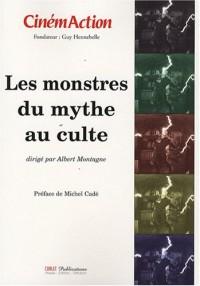 CinémAction, N° 126 : Les monstres, du mythe au culte
