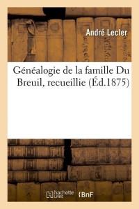 Généalogie de la Famille du Breuil  ed 1875