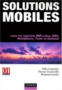 Solutions mobiles avec IBM Lotus Domino, DB2, Rational, Tivoli et Websphere