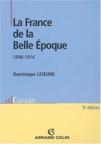 La France de la Belle Epoque 1896-1914