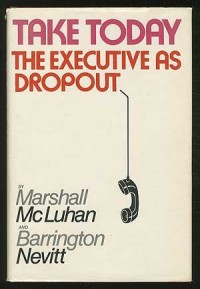 Take today; the executive as dropout