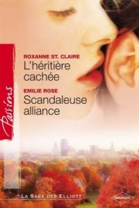 L'héritière cachée + Scandaleuse alliance Passions