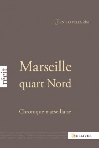 Marseille quart Nord: Chronique marseillaise