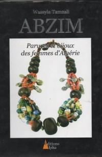 Abzim : parures et bijoux des femmes d'Algérie