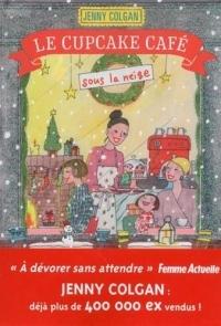 Le Cupcake Café sous la neige : Tome 2