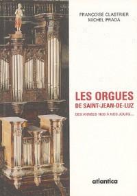 Les Orgues de Saint-Jean-de-Luz : Des années 1630 à nos jours.