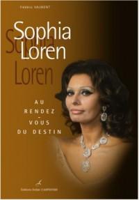 Sophia Loren : Au rendez-vous du destin
