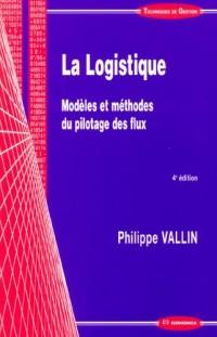 La Logistique : Modèles et méthodes du pilotage des flux
