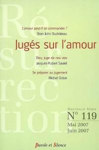 Résurrection, 119, mai-juin 2007 : Juges sur l'amour