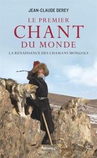 Le premier chant du monde : La renaissance des chamans mongols