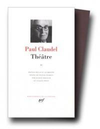 Claudel : Théâtre, tome 2
