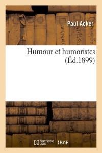 Humour et Humoristes  ed 1899