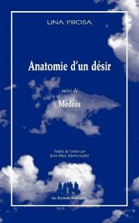 Anatomie d'un désir suivi de Médéas
