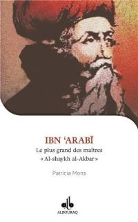 Ibn Arabi, le plus grand des maîtres Al-shaykh al-Akbar