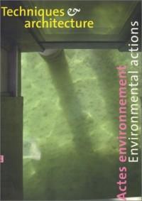 Techniques & architecture, n°465 : Actes environnement