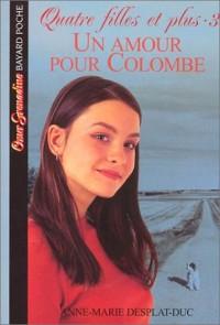 Quatre filles et plus, tome 3 : Un amour pour colombe