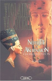 Néfertiti et Akhenaton, tome 2 : L'horizon d'Aton