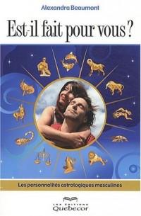Est-il fait pour vous ? : Les personnalités astrologiques masculines