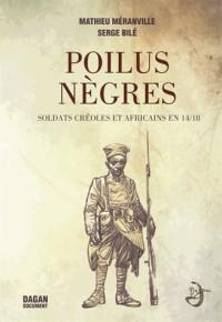 Les Poilus Noirs, Destins Croisés des Soldats Africains et Antillais en 14 -18