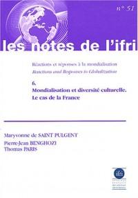 Réactions et réponses à la mondialisation, tome 6 : Mondialisation et diversité culturelle, le cas de la France