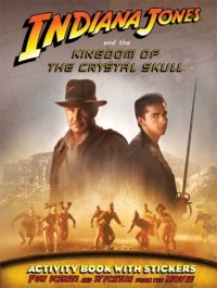 Indiana Jones and the Kingdom of the Crystal Skull Sticker Book