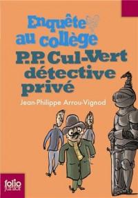 Enquête au collège, Tome 3 : P.P. Cul-Vert détective privé