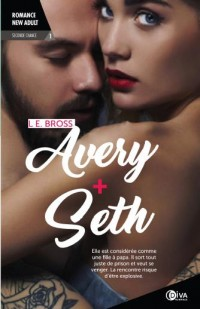 Avery + Seth, Seconde chance 1