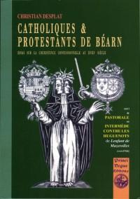 Catholiques & protestants de Béarn : essai sur la coexistence confessionnelle au XVIIIè siècle