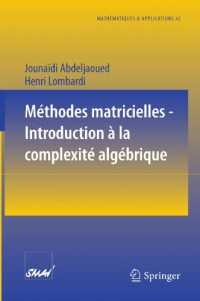 M?thodes Matricielles - Introduction A La Complexit? Alg?brique/ Matrix Methods - Introduction to the Algebraic Complexity