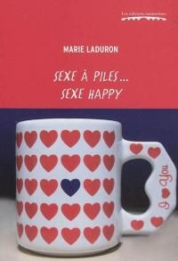 Sexe a Pile...Sexe Happy