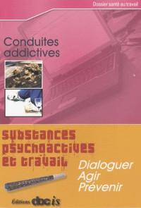 Substances psychoactives et travail : Conduites addictives : dialoguer, agir, prévenir