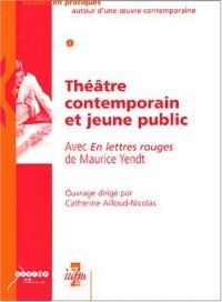 Théâtre contemporain et jeune public : Avec En lettres rouges de Maurice Yendt