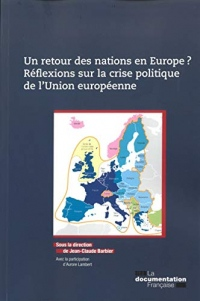 Un retour des nations en Europe ? : Réflexions sur la crise politique de l'Union européenne