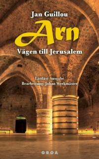 Arn - Vägen till Jerusalem: Lättläst-Ausgabe