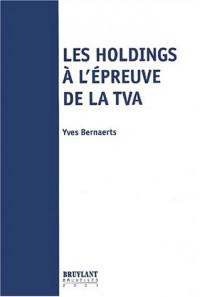 Les Holdings à l'épreuve de la TVA
