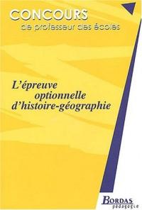 L'EPREUVE OPTIONNELLE D'HISTOIRE-GEO    (Ancienne Edition)