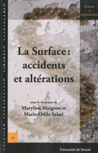 La Surface : accidents et altérations