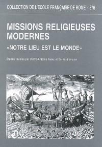Missions religieuses modernes : Notre lieu est le monde