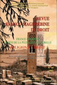 France-Maghreb le Defi de la Pluralite Culturelle - Religion et Droit. Revue Franco-Maghrebine de Dr