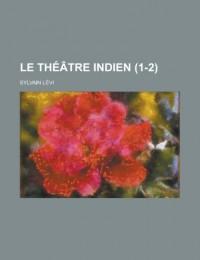 Le Theatre Indien (1-2 )