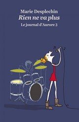 Le Journal d Aurore Tome 3 : Rien Ne Va Plus