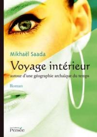 Voyage Interieur Autour d'une Geographie Archaique du Temps