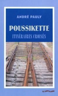 Poussikette : itinéraires croisées