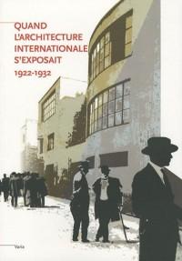 Quand l'architecture internationale s'exposait : 1922-1932