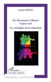De Starmania a Mozart l'Opéra Rock les Strategies de Seduction