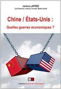 Chine/Etats-Unis: Quelles guerres économiques ?