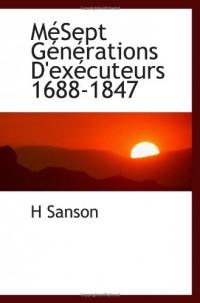 MéSept Générations D'exécuteurs 1688-1847